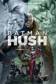 Batman: Hush 2019 &